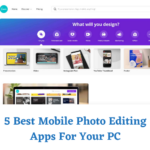 5 Best Mobile Photo Editing Apps For Your PC